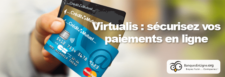 Carte Bleue Usage Unique.Securisez Vos Paiements Grace Au Service Virtualis Du Credit Mutuel