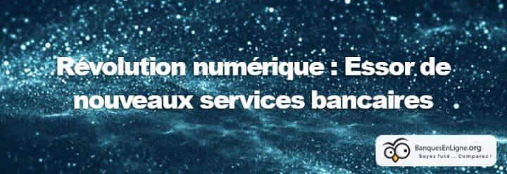 revolution numerique nouveaux services bancaires